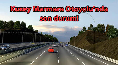 Kuzey Marmara Otoyolu'nda son durum!