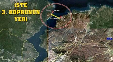 İstanbul'da 3. köprünün yeri artık resmen belli!
