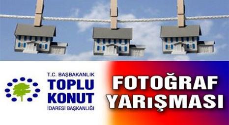 TOKİ'nin fotoğraf yarışması sonuçlandı