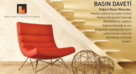 MOSDER, Türkiye'deki ve dünyadaki mobilya sektörünü değerlendiriyor!