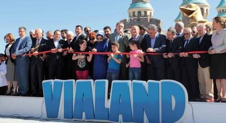 Vialand Eğlence Merkezi, Başbakan Tayyip Erdoğan tarafından dün açıldı!