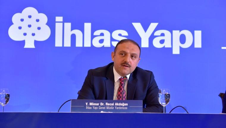 ihlas yapı genel müdür yardımcısı recai akdoğan