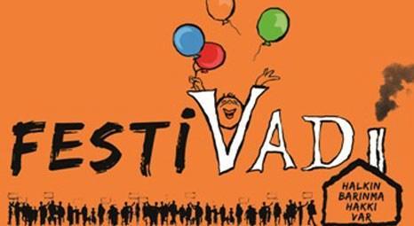 """""""Festivadi"""" başlıyor!"""