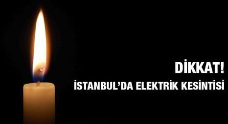 İstanbul'da bir haftalık elektrik kesintisi kabusu!