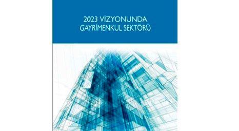 GYODER, 2023 Vizyonunda Gayrimenkul Sektörü raporunu yayınladı!
