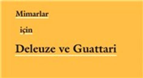 Mimarlar için Deleuze ve Guattari kitabı yayımlandı!