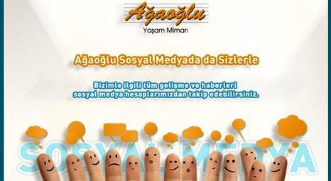 Ağaoğlu sosyal medyayla gücüne güç katacak!