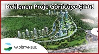 Vadi İstanbul'da ön talep süreci başladı!