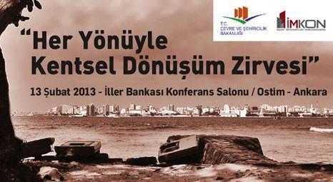 Her Yönüyle Kentsel Dönüşüm Zirvesi, 13 Şubat'ta Ankara'da başlıyor!