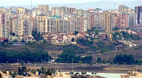 Adana'daki konutların yüzde 70'i ruhsatsız!