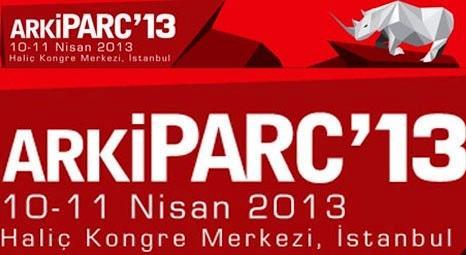 ArkiPARC 2013 10 Nisan'da başlıyor!