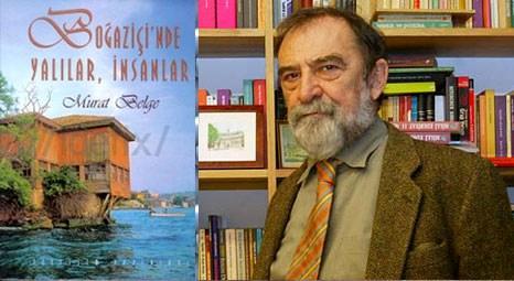 Murat Belge'nin Boğaziçi'nde Yalılar ve İnsanlar Kitabı 5. baskıyı yaptı!