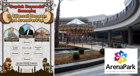 ArenaPark AVM, ramazanda eğlencenin adresi oldu!