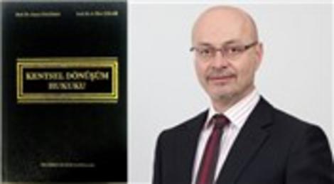 Gürsel Öngören ve Prof. Dr. N. İlker Çolak'ın kentsel dönüşüm rehberi çıktı!