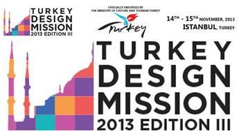 Turkey Design Mission 2013, İstanbul'da gerçekleştirilecek!