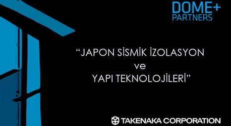 Dome Mimarlık, Takenaka Corporation'la depremi teknolojilerini ele alacak!