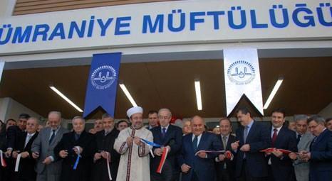 Ümraniye Müftülüğü'nün yeni hizmet binası açıldı