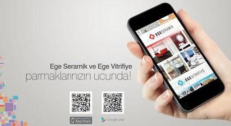 Ege Seramik ve Ege Vitrifiye, mobil uygulaması ile dikkat çekiyor