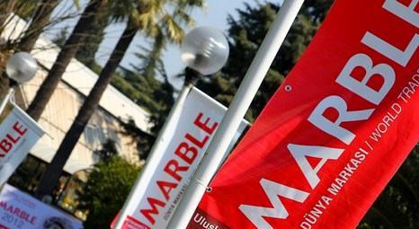MARBLE Fuarı İzmir'de 20'nci kez kapılarını açacak