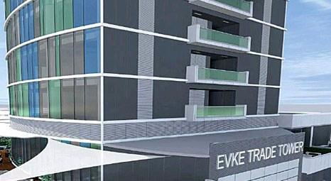 Evke Trade Tower, iş dünyasına yeşil ofislerin kapısını aralıyor