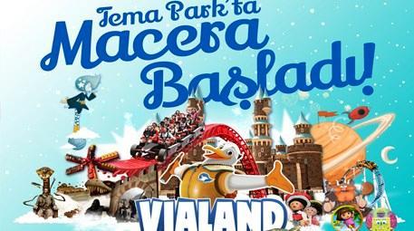 Vialand Tema Park 1 Nisan'da kapılarını açıyor