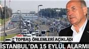İstanbullular, okulların ilk günü bunu göz önünde bulundurun!