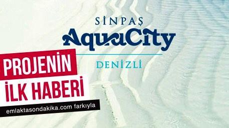 Sinpaş, Aqua City ile Denizli'de projeye başladı!