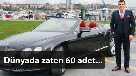 Muhsin Bayrak'ın Bentley GT'si Türkiye'de tek!