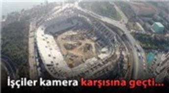 Vodafone Arena inşaat ekibi taraftara 'Sabret' dedi