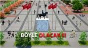 Esenyurt'a Cumhuriyet Meydanı geliyor!