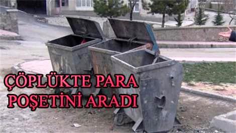 Dalgınlıkla 17 bin lirasını poşetle çöpe attı
