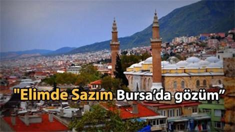 Elimde Sazım Bursa'da Gözüm