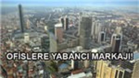 İstanbul ofis piyasası yabancıların gözdesi oldu!