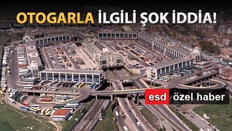 'İstanbul Otogarı'nda her şey kanunsuz'