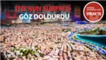 Yaşayan İstanbul Maketi, Emlak Fuarı'nda tanıtıldı!