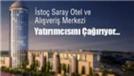 İstoç Saray Otel ve AVM yatırımcılarını bekliyor!