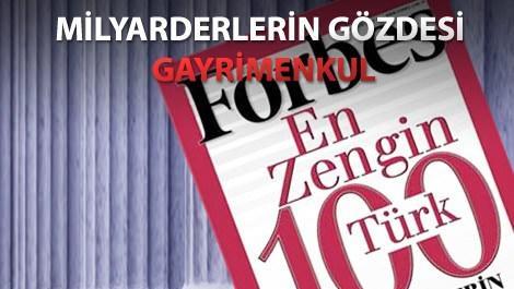 Forbes'ın En Zengin 100 Türk Listesi açıklandı!