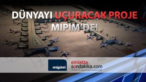 MIPIM FUAR ALANINDA TANITILAN 3. HAVALİMANI MAKETİ