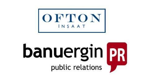 Banu Ergin PR'a yeni müşteri: Ofton İnşaat