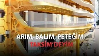 Arılardan esinlendi, Taksim'e 'Petek' yaptı!
