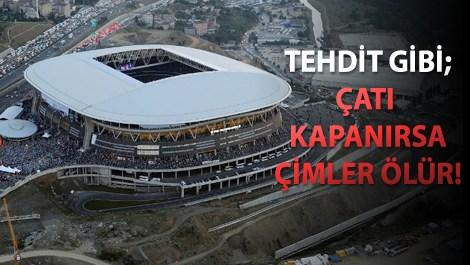 Türk Telekom Arena'nın çatısı hakkında flaş karar!