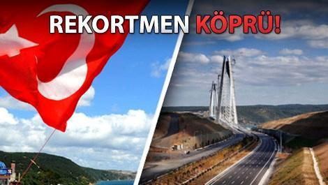 İşte rakamlarla Yavuz Sultan Selim Köprüsü!