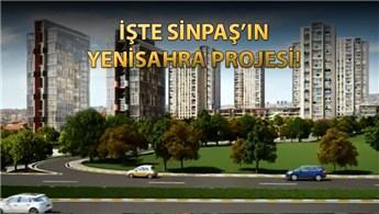 Sinpaş, Yenisahra'nın çehresini değiştirecek