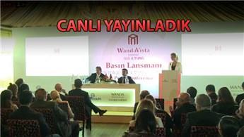 Wanda Vista İstanbul projesi basına tanıtıldı