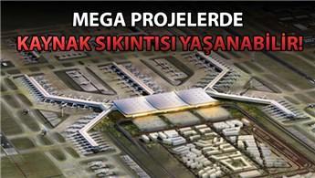 Kalkınma Bakanlığı mega projeler için uyardı!