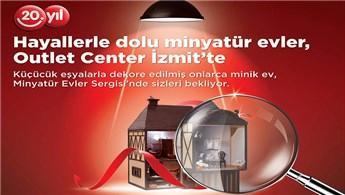 Minyatür evler sergisi, Outlet Center İzmir'de!