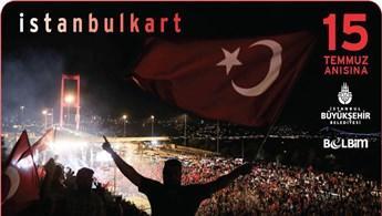 İstanbulkartlar 15 Temmuz için özel olarak tasarlandı