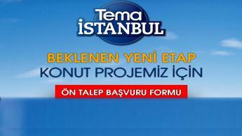 Tema İstanbul 2. Etap için ön talep süreci başladı!