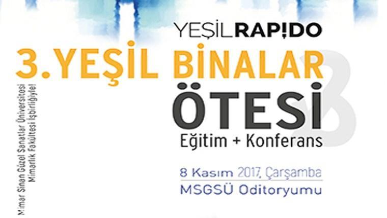 """""""Yeşil Binalar ve Ötesi Konferansı 2017"""" 8 Kasım'da yapılacak"""