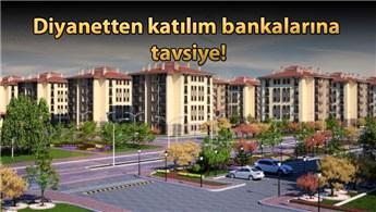 'Katılım bankası evi alacak, malın sahibi gibi satacak'